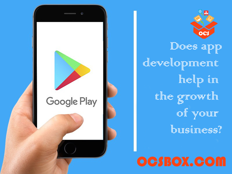 Does App Development help in the growth of your Business?