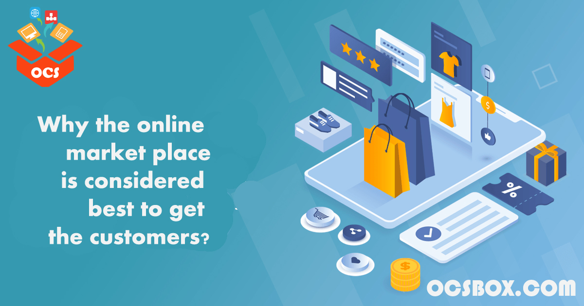 Why the Online Market Place is Considered best to Get the Customers?