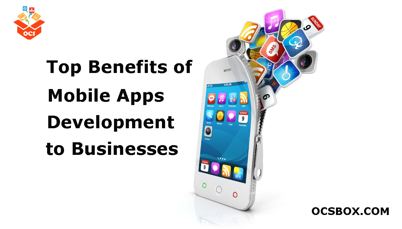 Top Benefits of Mobile Apps Development to Businesses