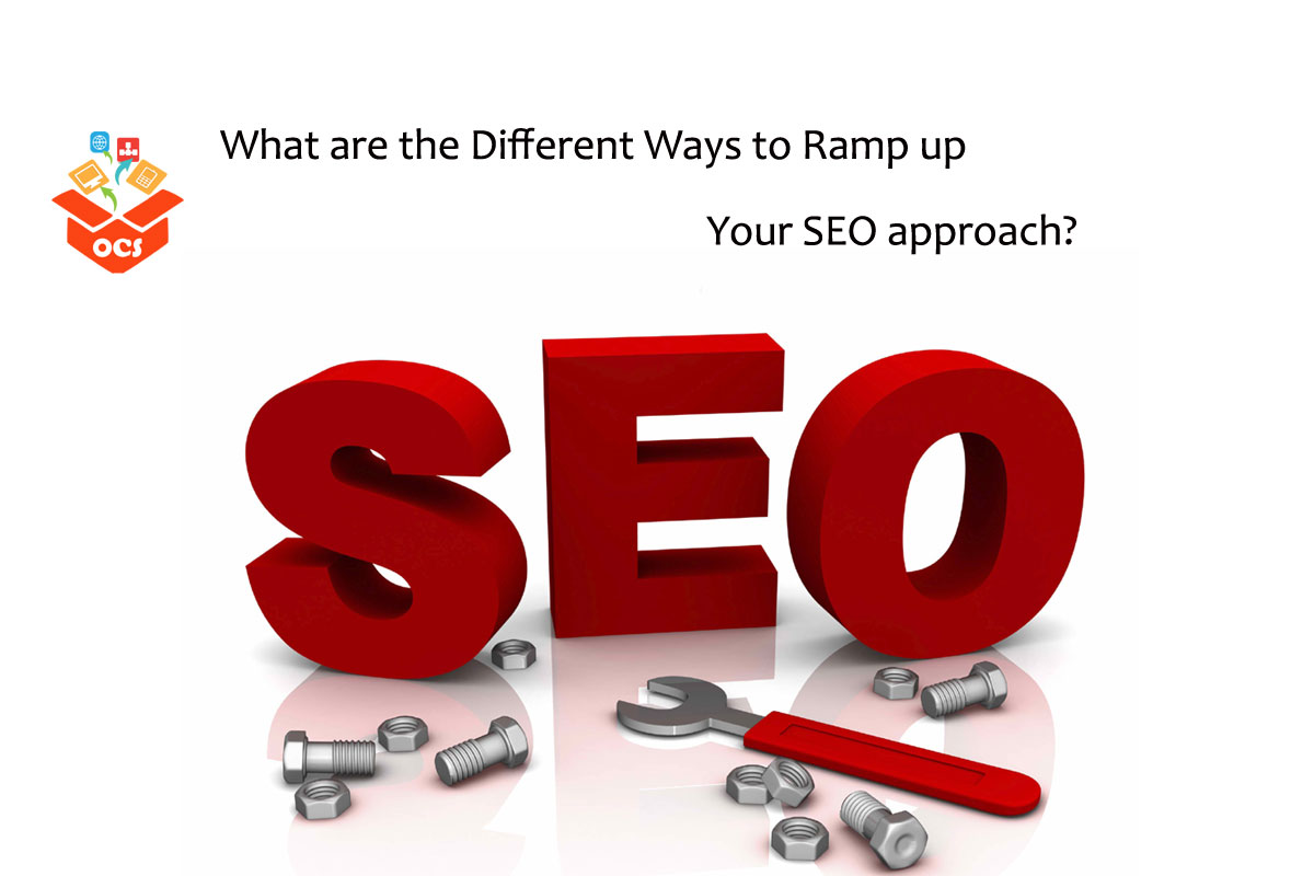 What are the Different Ways to Ramp up Your SEO approach?