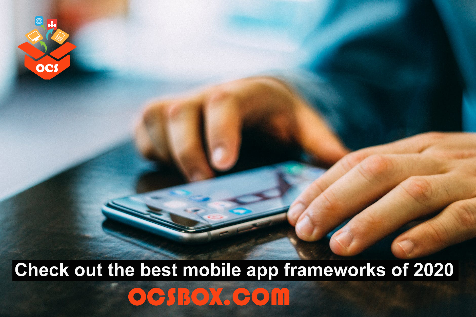 Check out the best Mobile App Frameworks of 2020