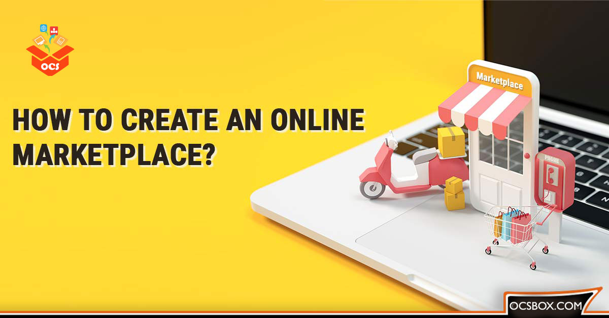 How to Create an Online Marketplace ?